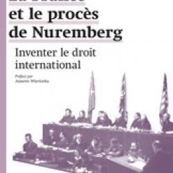 La France et le procès de Nuremberg : inventer le droit international