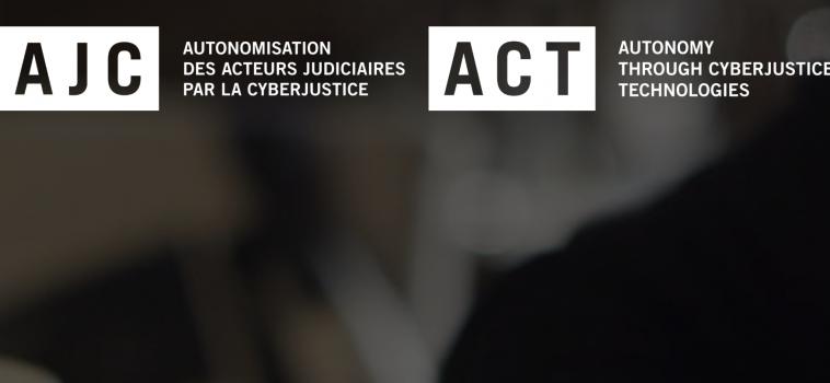 AJC Autonomisation des acteurs judiciaires par la Cyberjustice