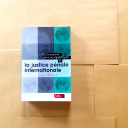 Dictionnaire encyclopédique justice pénale internationale